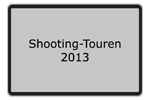 Shooting-Touren 2013
